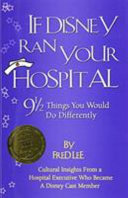 If Disney Ran Your Hospital