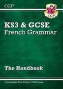 New French Grammar Handbook - For KS3 & Grade 9-1 GCSE