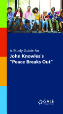 """A Study Guide for John Knowles's """"Peace Breaks Out"""""""
