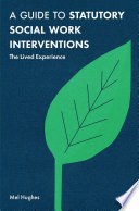 A Guide to Statutory Social Work Interventions