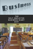 The Self Employed Business Diary 2019  Teacher Or Teachers Assistant Diary