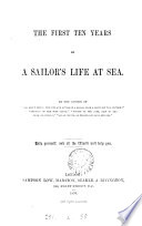 The first ten years of a sailor's life, by the author of 'All about ships'.