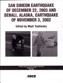 San Simeon Earthquake of December 22, 2003 and Denali, Alaska, Earthquake of November 3, 2002