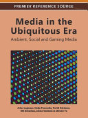 Media in the Ubiquitous Era  Ambient  Social and Gaming Media