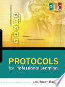 Protocols for Professional Learning  The Professional Learning Community Series