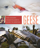 The Modern Homesteader s Guide to Keeping Geese