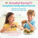 Annabel Karmel s Complete Family Meal Planner