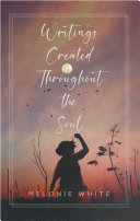 Writings Created Throughout the Soul