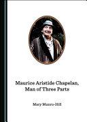 Pdf Maurice Aristide Chapelan, Man of Three Parts Telecharger