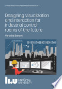 Designing visualization and interaction for industrial control rooms of the future