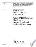 Emerging infectious diseases Asian SARS outbreak challenged international and national responses  Book