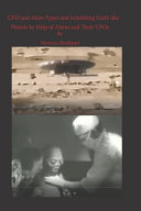UFO and Alien Types and Inhabiting Earth Like Planets by Help of Aliens and Their UFOs