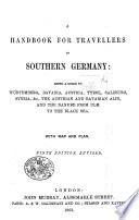 A Handbook for Travellers in Southern Germany ... [By John Murray III.] Ninth edition, revised