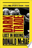 """Dark Trade: Lost in Boxing"" by Donald McRae"
