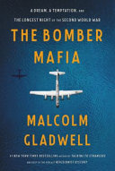 Book cover for The Bomber Mafia : a dream, a temptation, and the longest night of the second World War