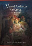 Visual Cultures of Secrecy in Early Modern Europe [Pdf/ePub] eBook
