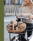 """The Bread Exchange: Tales and Recipes from a Journey of Baking and Bartering"" by Malin Elmlid"