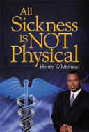 All Sickness IS NOT Physical