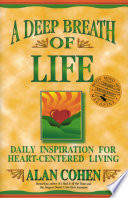 """A Deep Breath of Life: Daily Inspiration for Heart-Centered Living"" by Alan Cohen"