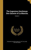 The Ingenious Gentleman Don Quixote of La Mancha  Volume 4