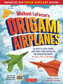 Michael LaFosse s Origami Airplanes Book