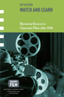 Watch and learn: rhetorical devices in classroom films after 1940