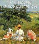 Read Online American Impressionism Full Book