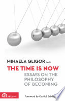 The Time is Now  Essays on the Philosophy of Becoming