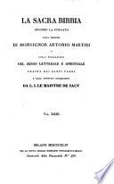La sacra Bibbia secondo la Volgata colla versione di Antonio Martini e colla spiegazione del senso letterale e spirituale tratta dai santi padri e dagli scrittori ecclesiastici da L. J. Le Maistre de Sacy