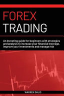 Forex Trading An Investing Guide For Beginners With Strategies And Analysis To Increase Your Financial Leverage Improve Your Invest Book PDF