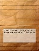 Stories for Parents, Children and Grandchildren -