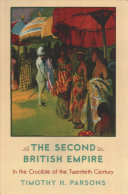 The second British Empire : in the crucible of the twentieth century