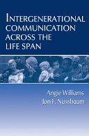 Pdf Intergenerational Communication Across the Life Span