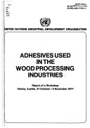 Adhesives Used In The Wood Processing Industries Book PDF