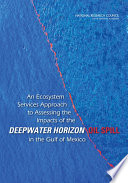 An Ecosystem Services Approach to Assessing the Impacts of the Deepwater Horizon Oil Spill in the Gulf of Mexico Book