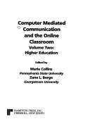 Computer Mediated Communication and the Online Classroom  Higher education