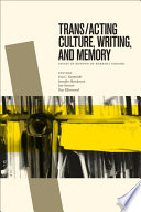 Trans acting Culture  Writing  and Memory