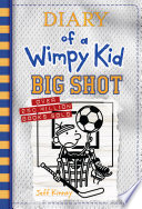 Big Shot  Diary of a Wimpy Kid Book 16