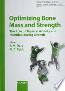 Optimizing Bone Mass and Strength