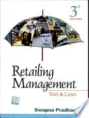 """Retailing Management: Text and Cases"" by Swapna Pradhan"