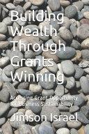 Building Wealth Through Grants Winning