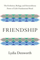 Pdf Friendship: The Evolution, Biology, and Extraordinary Power of Life's Fundamental Bond Telecharger