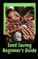 Seed Saving Beginner s Guide