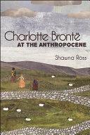 Charlotte Bront   at the Anthropocene