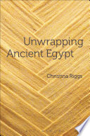 Unwrapping Ancient Egypt Book