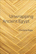 Unwrapping Ancient Egypt