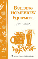 Building Homebrew Equipment: Storey's Country Wisdom ...