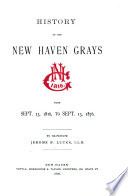History of the New Haven Grays from Sept  13  1816  to Sept  13  1876