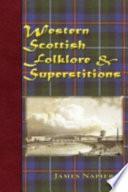 Western Scottish Folklore & Superstitions
