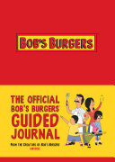 The Official Bob s Burgers Guided Journal Book